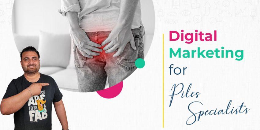 Digital Marketing for Piles Specialist