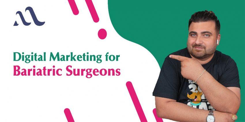 Digital Marketing For Bariatric Surgeons