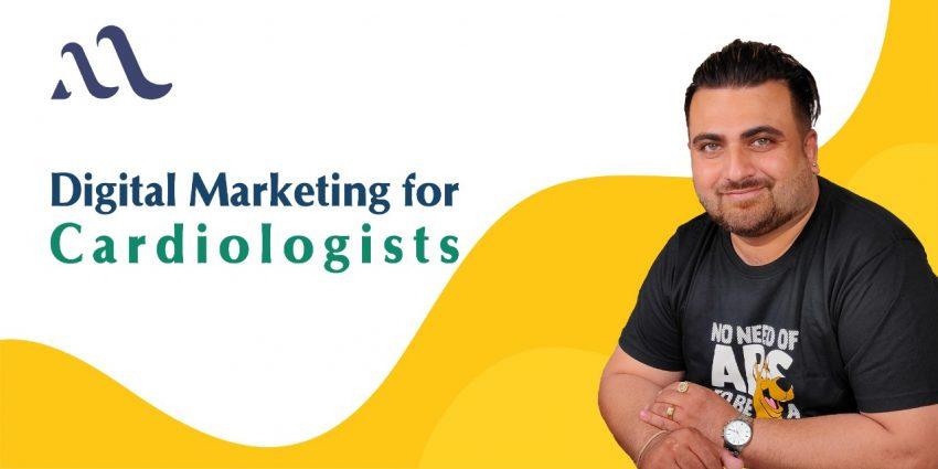 Digital Marketing For Cardiologists