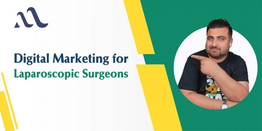 Digital Marketing for Laproscopic Surgeons