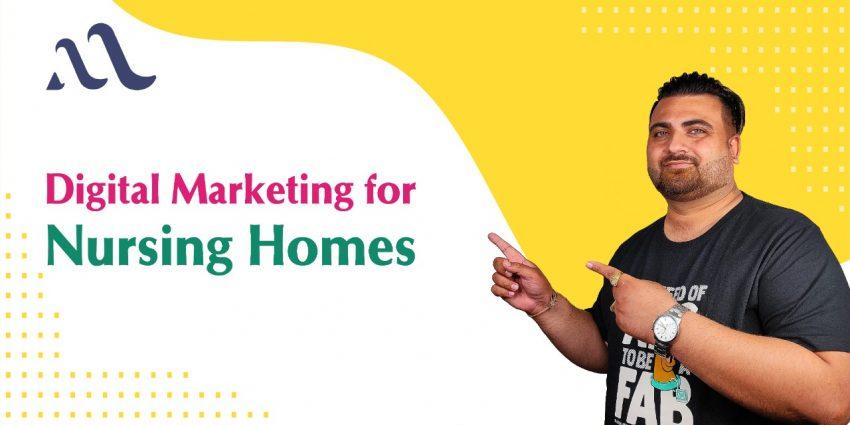 Digital Marketing for Nursing Homes